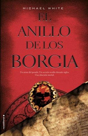 Anillo_De_Los_Borgia_El-Michael_White-ROCA-102011