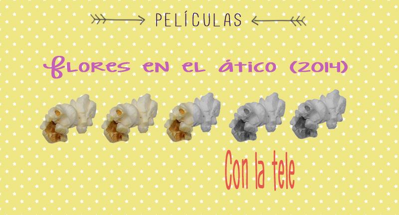 Pelis Flores En El Atico 2014 Los Calcetines No Tienen Glamour