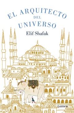 el arquitecto del universo, elif shafak portada libro