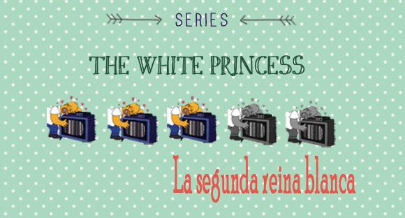 the white princess serie puntuación