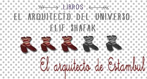 el arquitecto del universo elif shafak puntuación libro