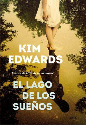el lago de los sueños kim edwards libro portada