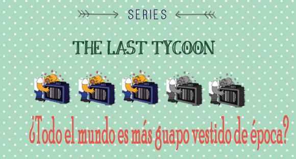 the last tycoon serie puntuación