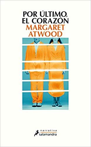 por ultimo el corazon margaret atwood