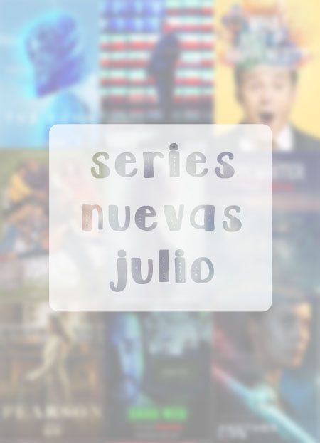 series nuevas julio